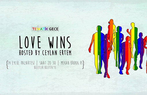 'Love Wins' Hosted by Ceyl'an Ertem